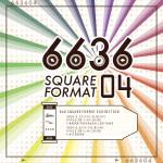 【終了】2014年5月27日〜6月8日『6636 Square Format 04』